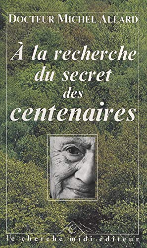 Amazon Com A La Recherche Du Secret Des Centenaires French