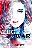 Tug of War, K. Larsen, 0615894739