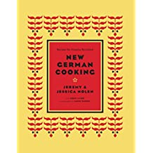 New German Cooking: Recipes for Classics Revisited