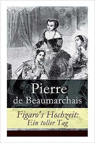 Figaro S Hochzeit Ein Toller Tag German Edition Beaumarchais Pierre De Dingelstedt Franz 9788027310128 Amazon Com Books