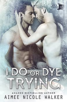 I Do, or Dye Trying (Curl Up and Dye Mysteries,#4) by [Walker, Aimee Nicole ]