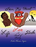 From My Heart II Urs - Love, Life, Death, Tasha Thomas-Naquin, 1432765124
