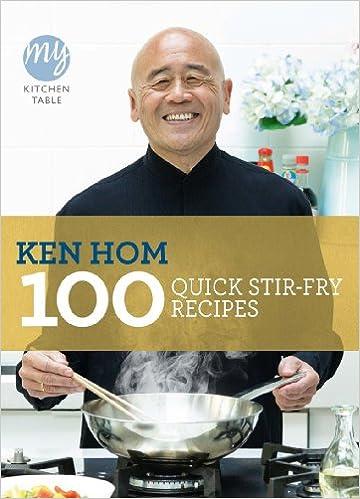 100 Quick Stir Fry Recipes My Kitchen Table Hom Ken 9781849901475 Amazon Com Books