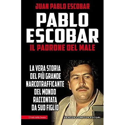 Pablo Escobar. Il padrone del male (eNewton Saggistica) (Italian Edition)
