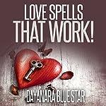 Love Spells That Work! | Dayanara Blue Star