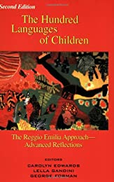 The Hundred Languages of Children: The Reggio Emilia Approach Advanced Reflections
