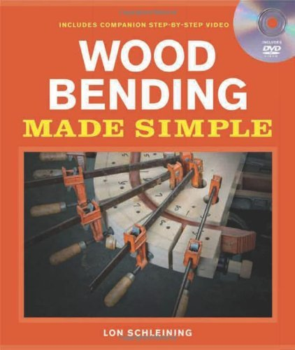 Wood Bending Made Simple (Made Simple (Taunton Press)) by Lon Schleining (2010-10-05)