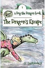 The Dragon's Escape: Dog the Dragon, Book 1 (Volume 1) Paperback