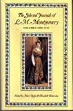 img - for The Selected Journals of L.M. Montgomery: Vol. 1, 1889-1910 book / textbook / text book