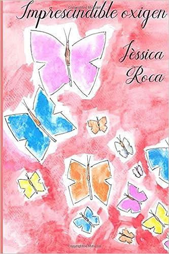 Resultat d'imatges de IMPRESCIDIBLE OXIGEN JESSICA ROCA