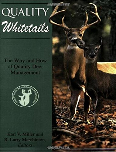 Download Quality Whitetails: The Why and How of Quality Deer Management PDF