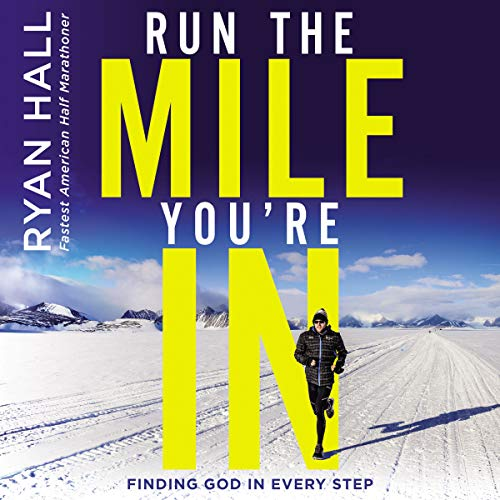 Pdf Christian Books Run the Mile You're In: Finding God in Every Step