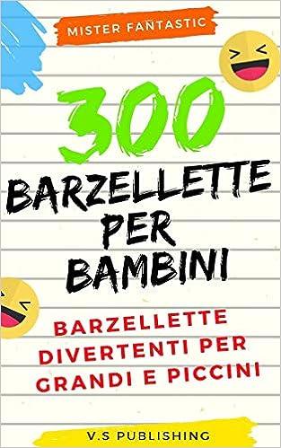 f675e01706 Amazon.it: 300 Barzellette per Bambini: Barzellette divertenti per grandi e  piccini - Mr. Fantastic - Libri