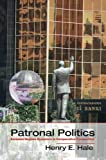 img - for Patronal Politics: Eurasian Regime Dynamics in Comparative Perspective (Problems of International Politics) book / textbook / text book