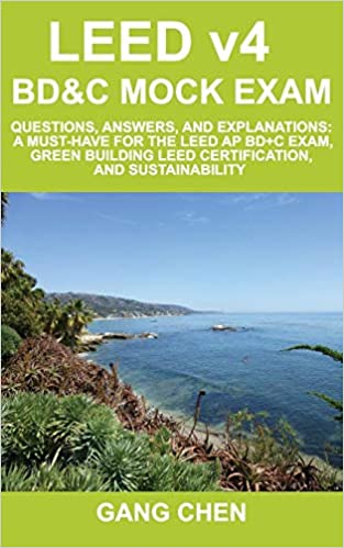 LEED v4 BD&C Mock Exam: Questions, answers, and explanations: A ...