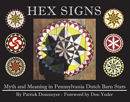 Pennsylvania Dutch Signs Hex - Hex Signs: Myth and Meaning in Pennsylvania Dutch Barn Stars