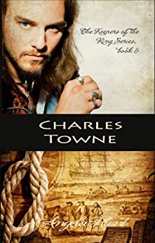 Charles Towne (The Keepers of the Ring Book 5) by [Hunt, Angela, Hunt, Angela Elwell]