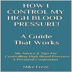 How I Control My Blood Pressure! A Guide That Works