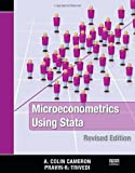 Microeconometrics Using Stata, Revised Edition, A. Colin Cameron, Pravin K. Trivedi, 1597180734