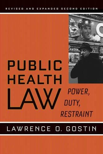 Public Health Law: Power, Duty, Restraint (California/Milbank Books on Health and the Public)
