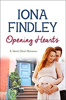 Opening Hearts: A Hero's Heart Romance #1 (Hero's Heart Series) by [Findley, Iona]