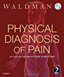 Physical Diagnosis of Pain 9781437702613