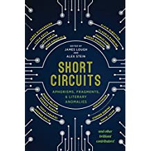 Short Circuits: Aphorisms, Fragments, and Literary Anomalies