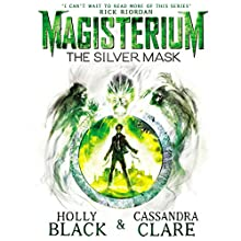 Magisterium: The Silver Mask Audiobook by Holly Black, Cassandra Clare Narrated by Paul Boehmer