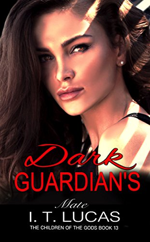 DARK GUARDIAN'S MATE (The Children Of The Gods Paranormal Romance Series Book 13)