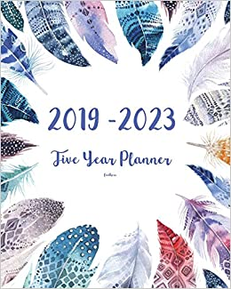 2019 2023 feathers five year planner 60 months planner and calendar monthly calendar planner agenda planner and schedule organizer journal planner