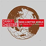 Need a Better World (feat. Stacey King, Rootwords) [Radio Edit]
