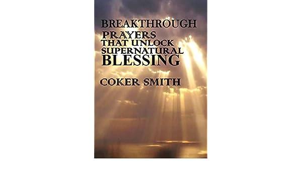 Breakthrough prayers that unlock supernatural blessings - Kindle