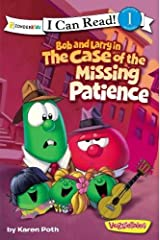 Bob and Larry in the Case of the Missing Patience (I Can Read! / Big Idea Books / VeggieTales)
