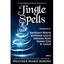 Jingle Spells (CyberWitch Press Short Fiction Anthologies Book 1)