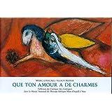 """Que ton amour a des charmes : Tableaux du """"Cantique des Cantiques"""" dans le Musée national du message biblique Marc Chagall à Nice"""