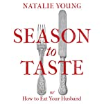Season to Taste: Or How to Eat Your Husband | Natalie Young