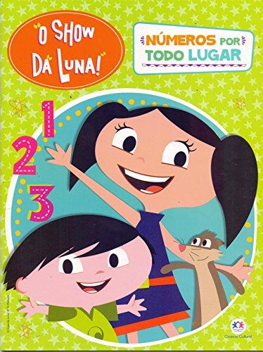 Show da Luna!, O: Numeros por Todo Lugar