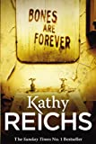 Bones Are Forever by Kathy Reichs front cover