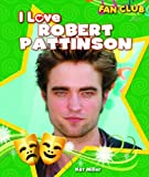 I Love Robert Pattinson, Kat Miller, 1615330585