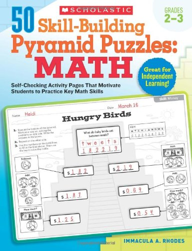 - 50 Skill-Building Pyramid Puzzles: Math: Grades 2–3: Self-Checking Activity Pages That Motivate Students to Practice Key Math Skills
