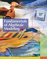 Fundamentals of Algebraic Modeling: An Introduction to Mathematical Modeling with Algebra and Statistics, 5th Edition Front Cover