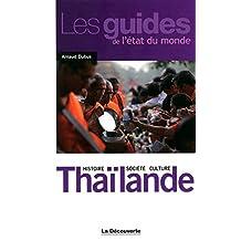 Thaïlande: Histoire, société, culture