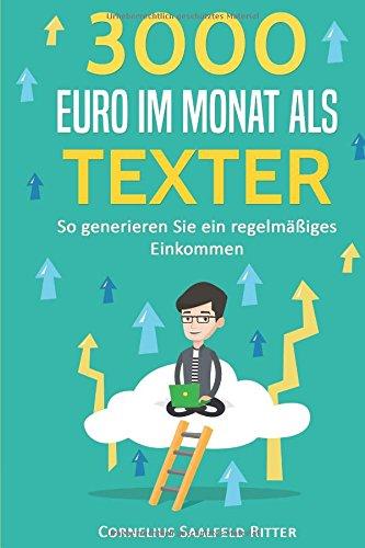 3000 Euro im Monat als Texter: So generieren Sie ein regelmäßiges Einkommen