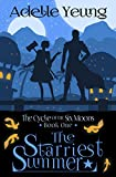 The Starriest Summer: The Cycle of the Six Moons, Book One