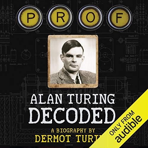 (Prof: Alan Turing Decoded)