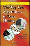 img - for The Top Ten Algorithms in Data Mining (Chapman & Hall/CRC Data Mining and Knowledge Discovery) book / textbook / text book