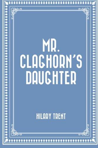 Mr. Claghorn's Daughter ebook
