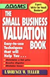 The Small Business Valuation Book, Lawrence W. Tuller, 1580620051