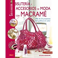 Bisuteria y accesorios de moda con macrame/ Fashion Jewelry and Accessories With Macrame (Spanish