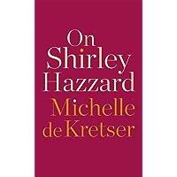 On Shirley Hazzard